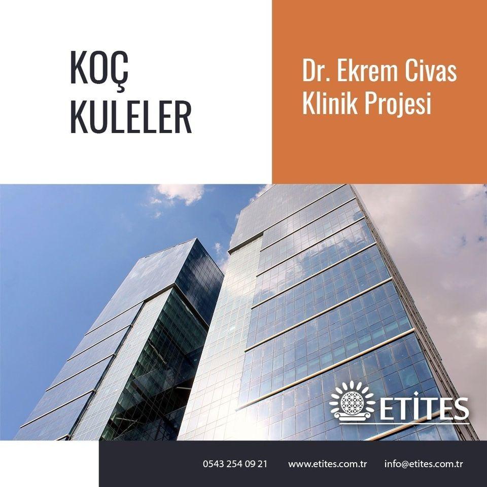 Koç Kuleler Doktor Ekrem Civas Kliniği Projesi
